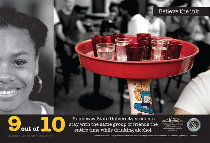 9 out of 10 Kennesaw State University students stay with the same group of friends the entire time while drinking alcohol.